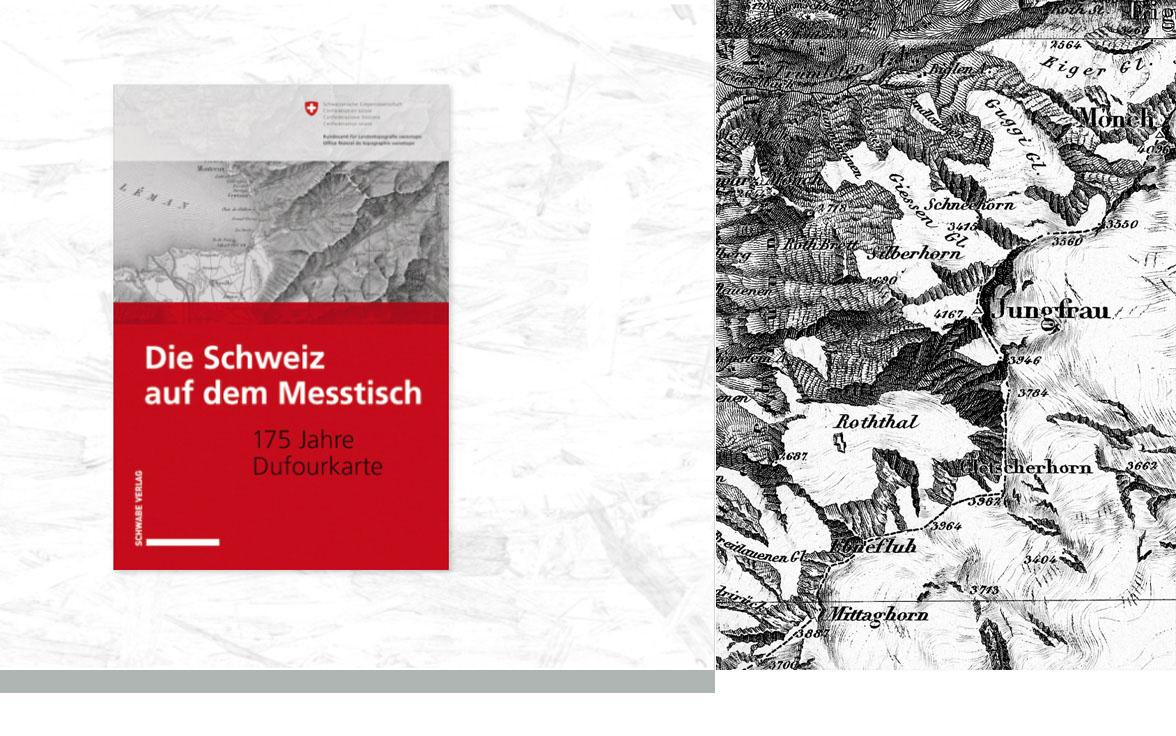 Die Schweiz auf dem Messtisch. 175 Jahre Dufourkarte